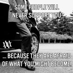 Some People Will Never Support You
