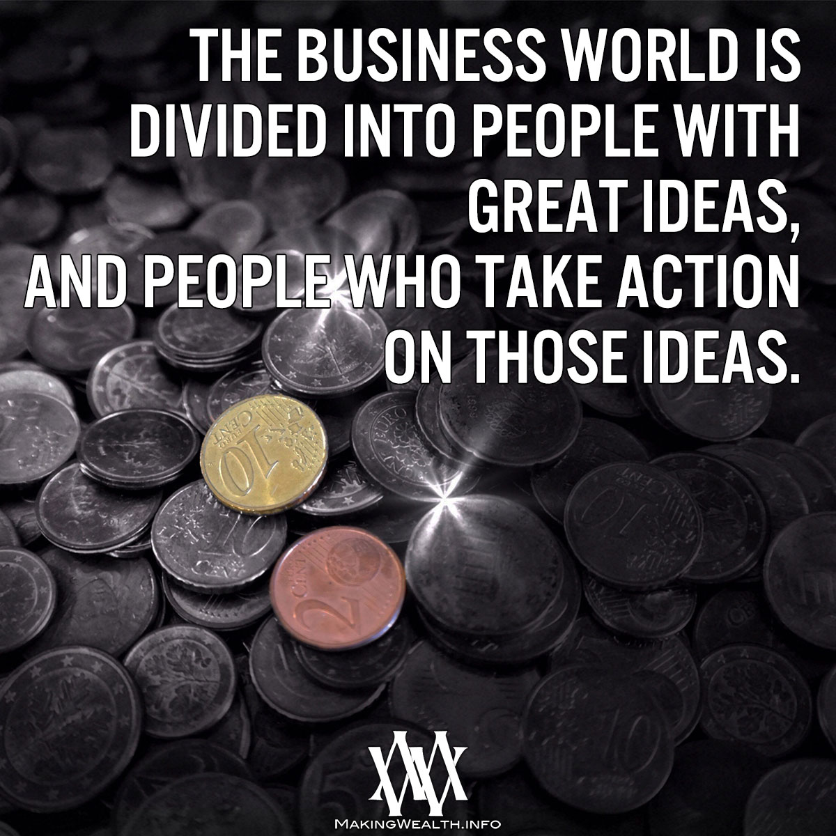 The Business World Is Divided Into People With Great Ideas
