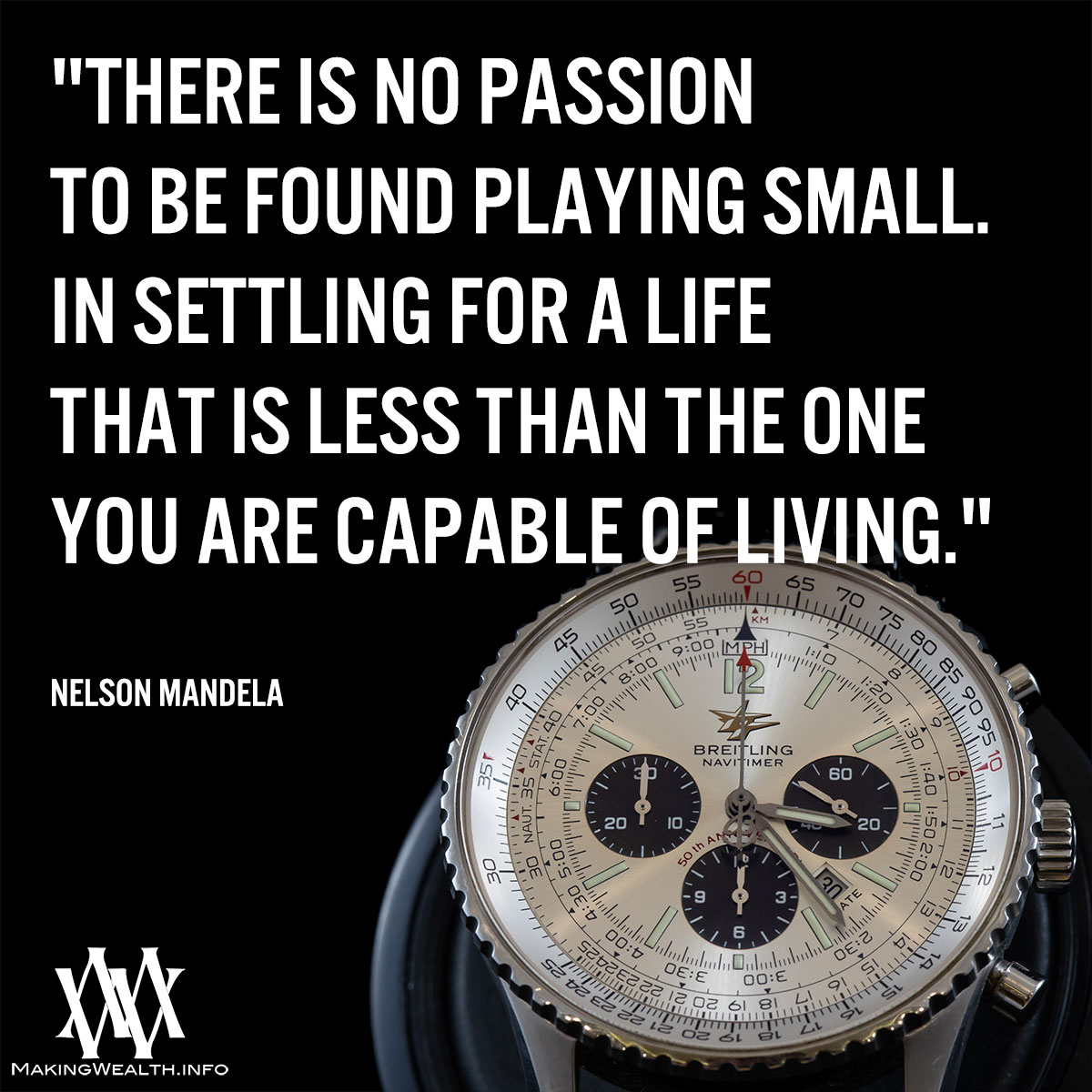 There Is No Passion To Be Found Playing Small