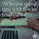 Who You Spend Time With Is Who You Become