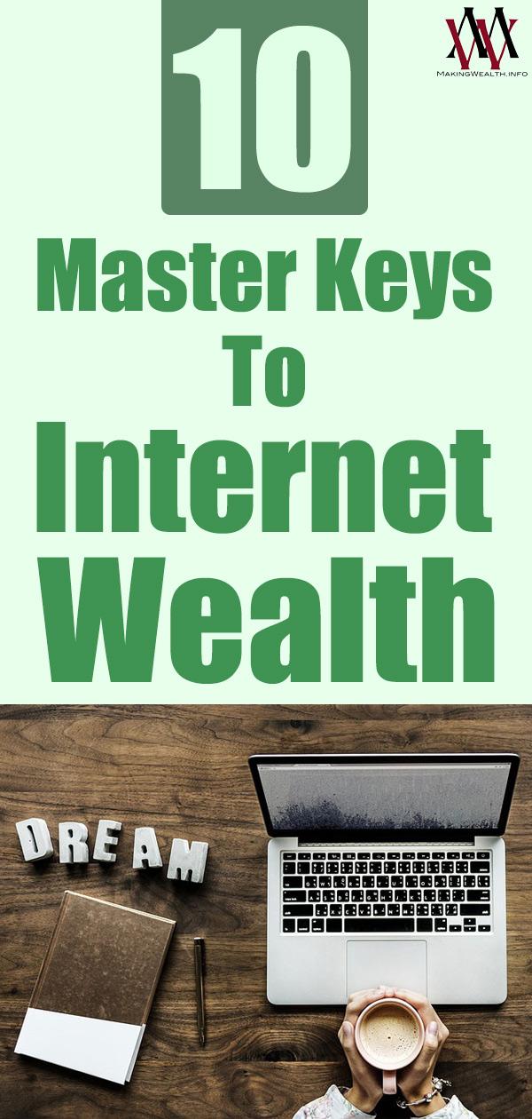 10 Master Keys To Internet Wealth