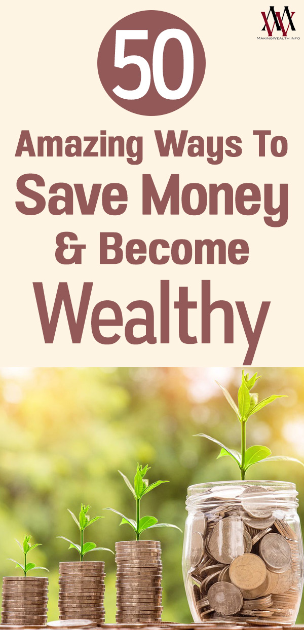 50 Amazing Ways To Save Money And Become Wealthy