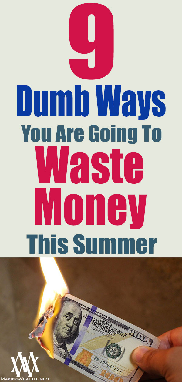 9 Dumb Ways You Are Going to Waste Money This Summer