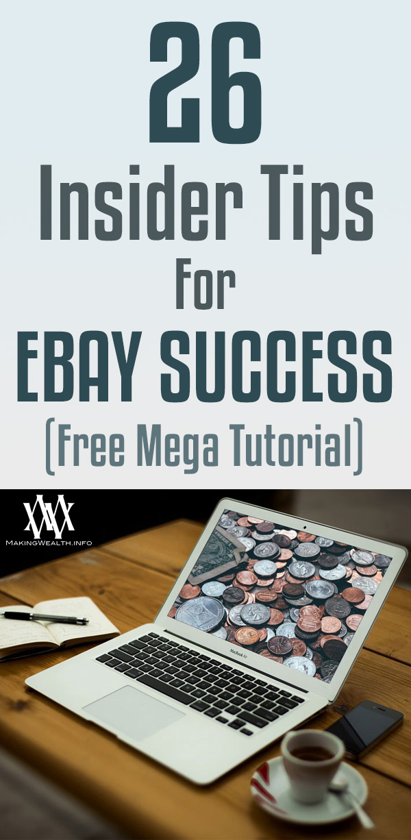 26 Insider Tips For Ebay Success (Free Mega-Tutorial!)