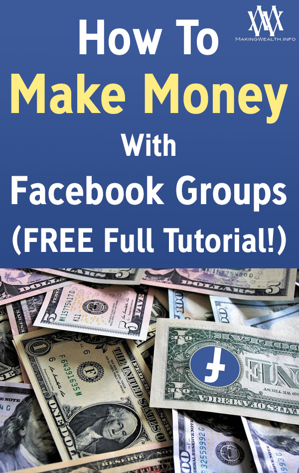 How To Make Money With Facebook Groups (FREE Full Tutorial!)