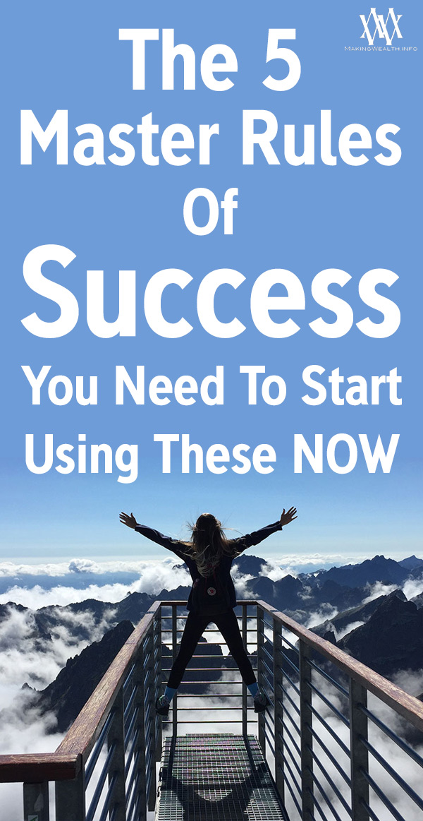 The 5 Master Rules Of Success - You Need To Start Using These NOW