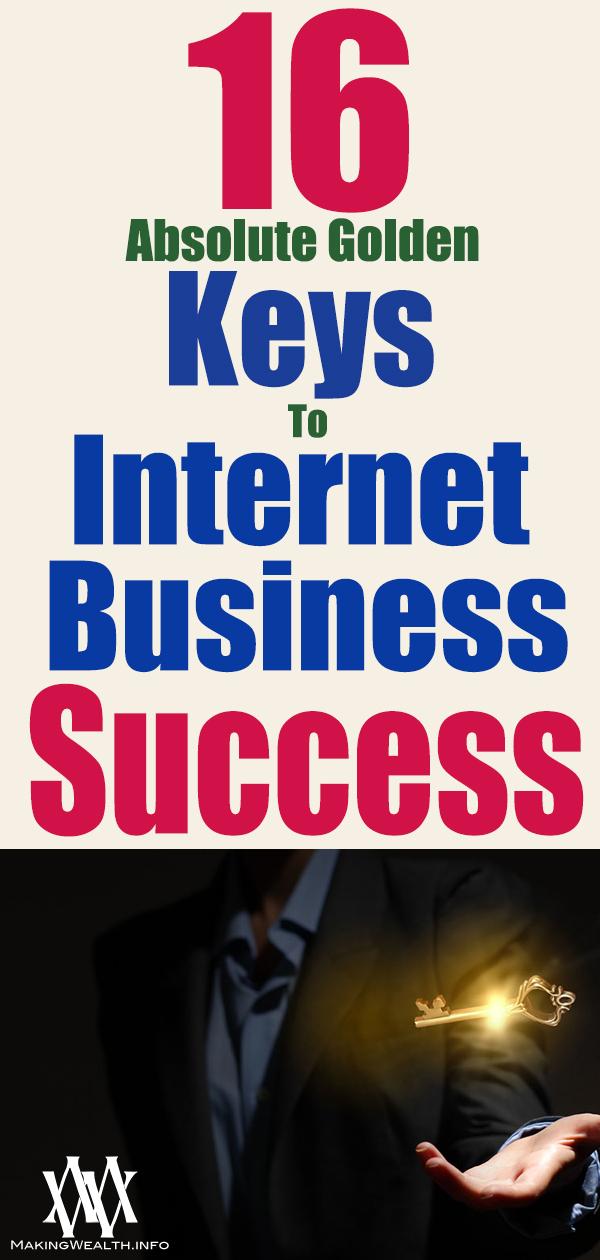 16 Absolute Golden Keys To Internet Business Success