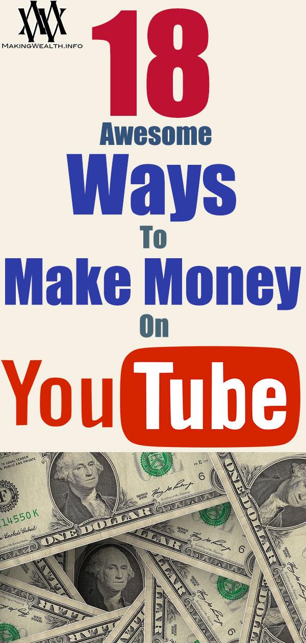 18 Awesome Ways To Make Money On Youtube
