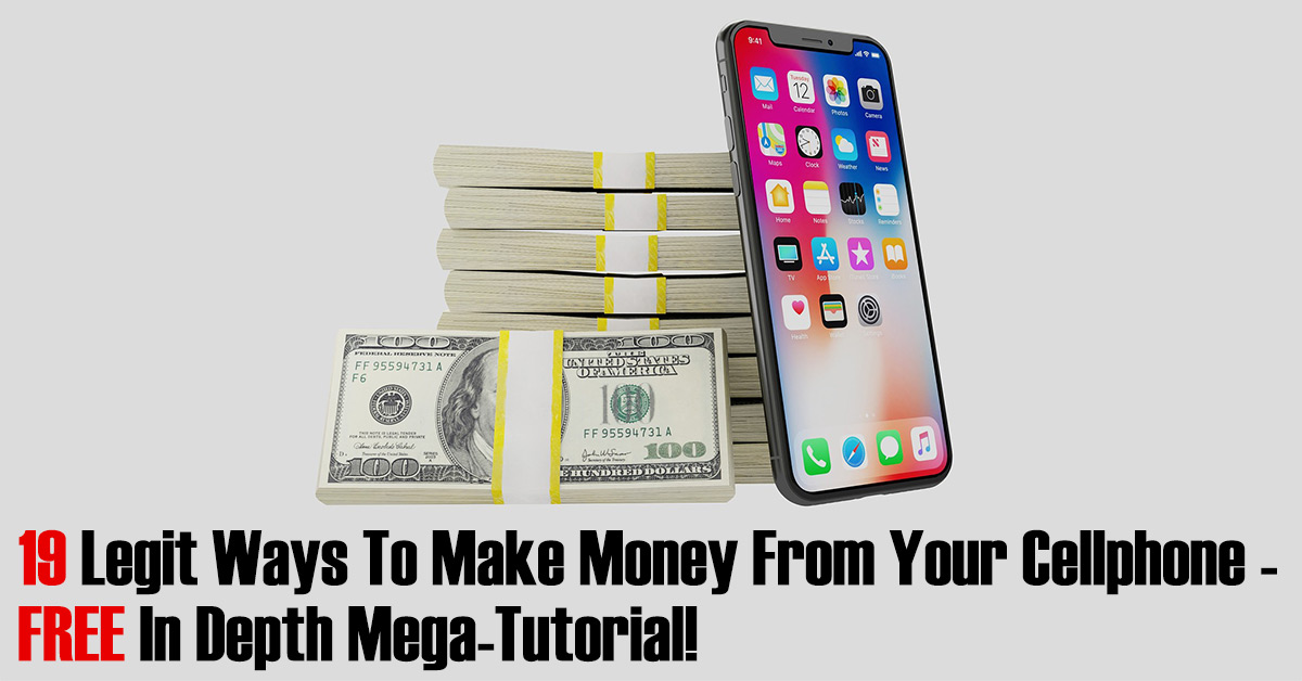 19 Legit Ways To Make Money From Your Cellphone
