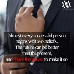 Almost Every Successful Person Begins With Two Beliefs