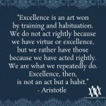 Excellence Is An Art Won By Training