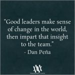 Good Leaders Make Sense Of Change In The World