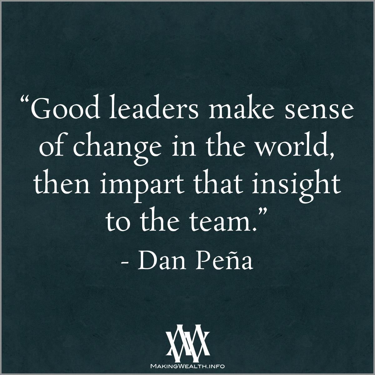 Good Leaders Make Sense Of Change In The World