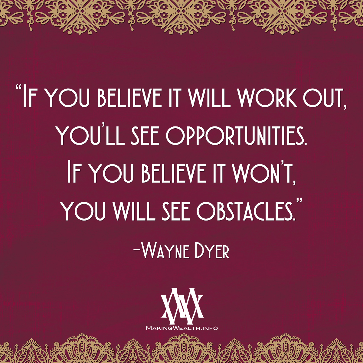If You Believe It Will Work Out Youll See Opportunities