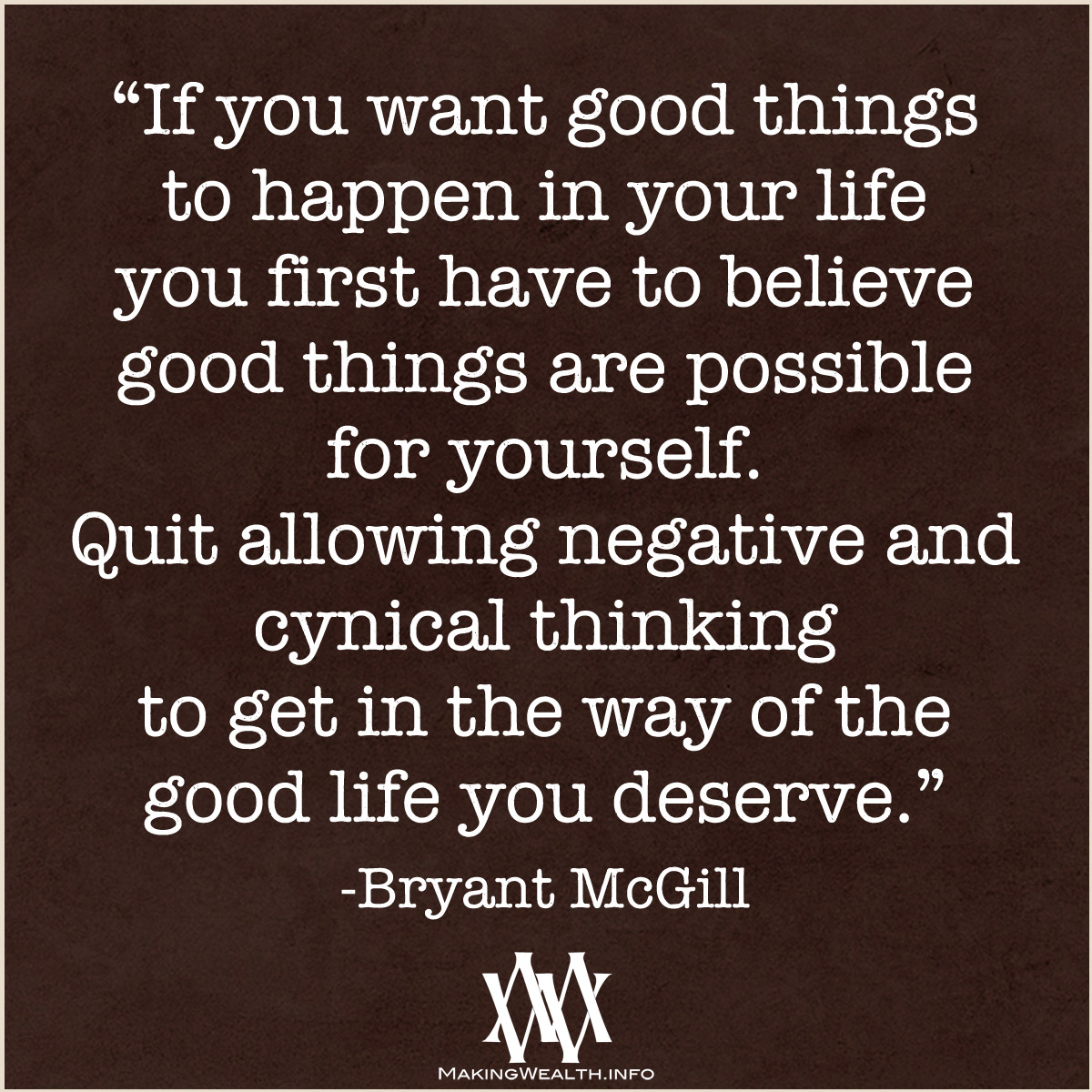 If You Want Good Things To Happen In Your Life