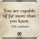 You Are Capable Of Far More Than You Know