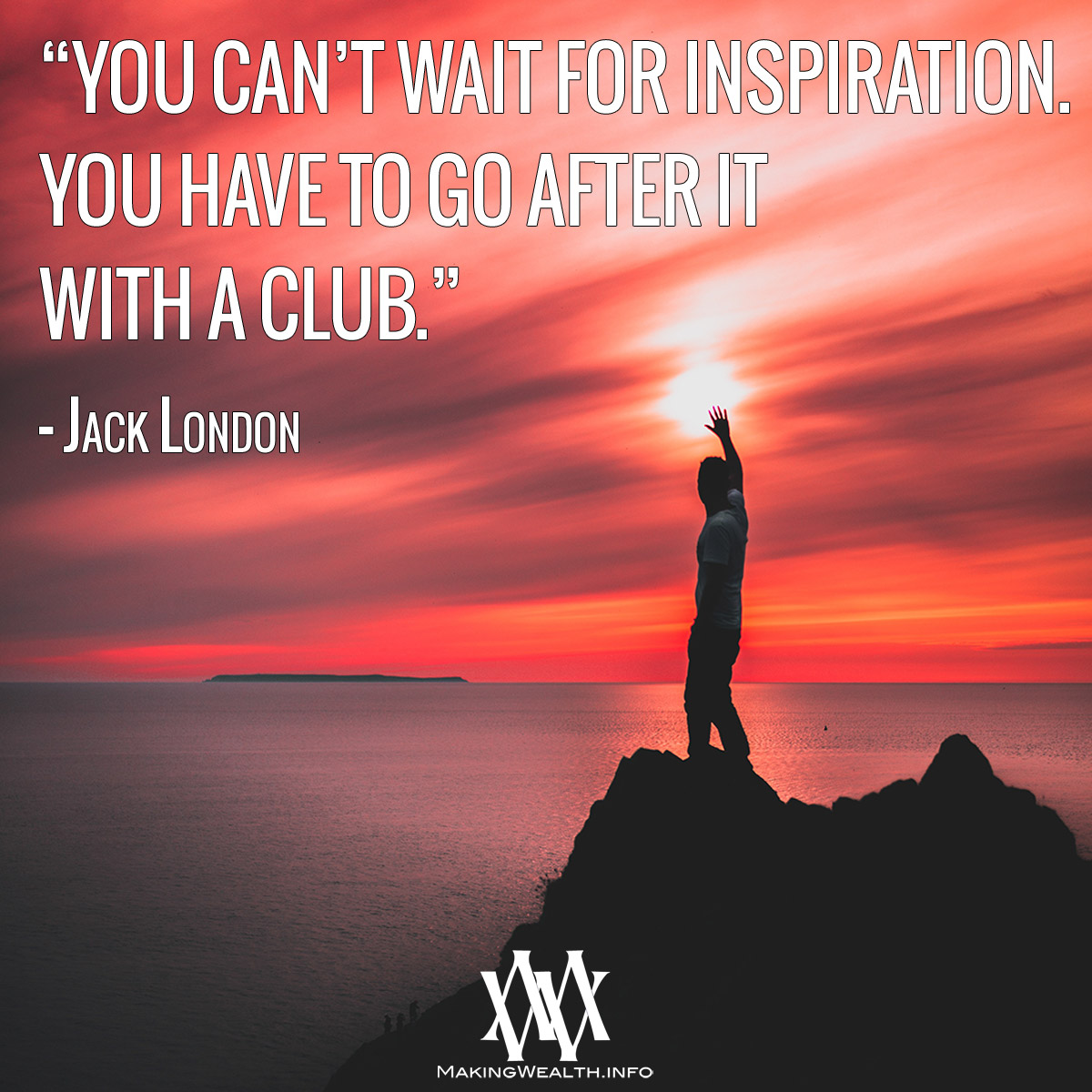 You Can't Wait For Inspiration