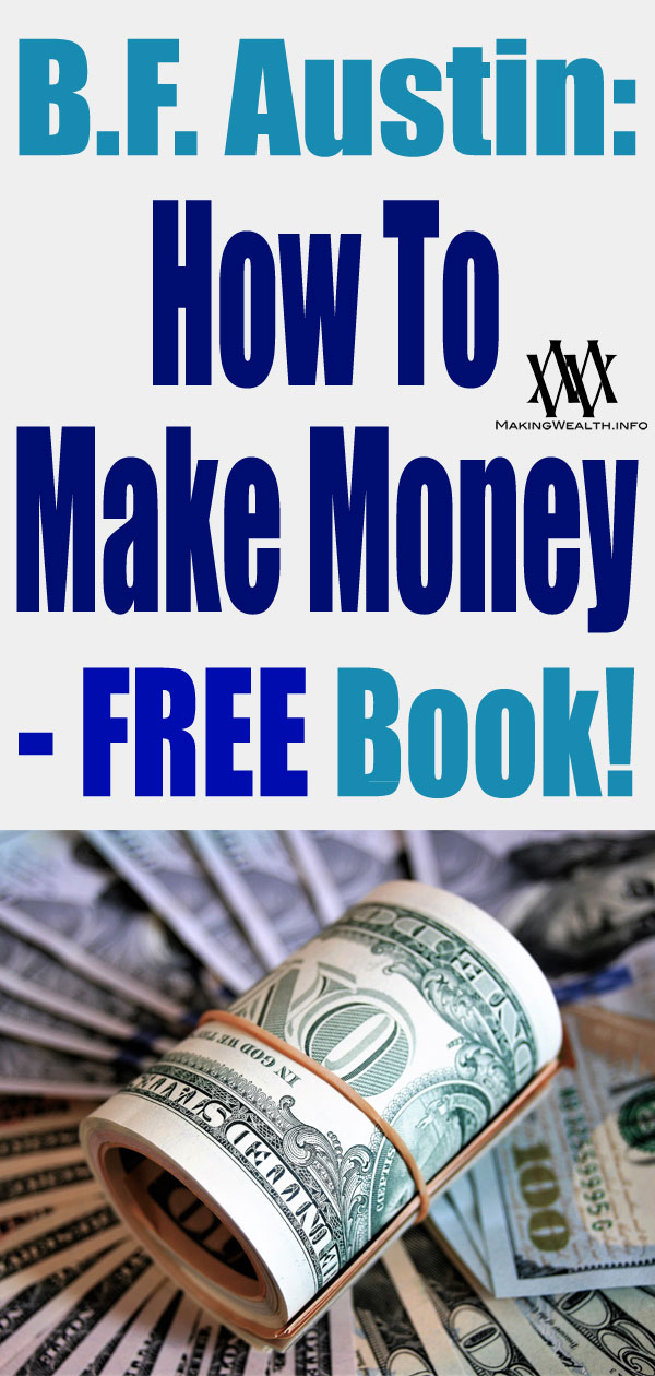 B.F. Austin - How To Make Money - FREE Book