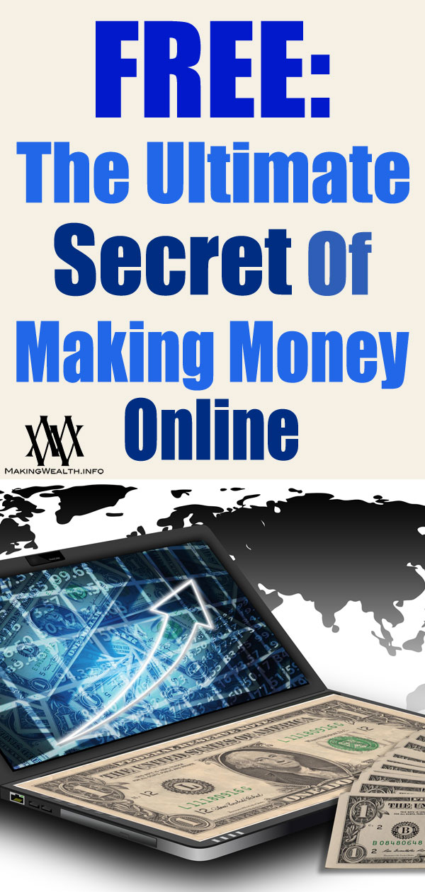 FREE - The Ultimate Secret Of Making Money Online