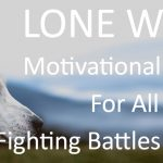 Lone Wolf: Best Motivational Video For All Those Fighting Battles Alone