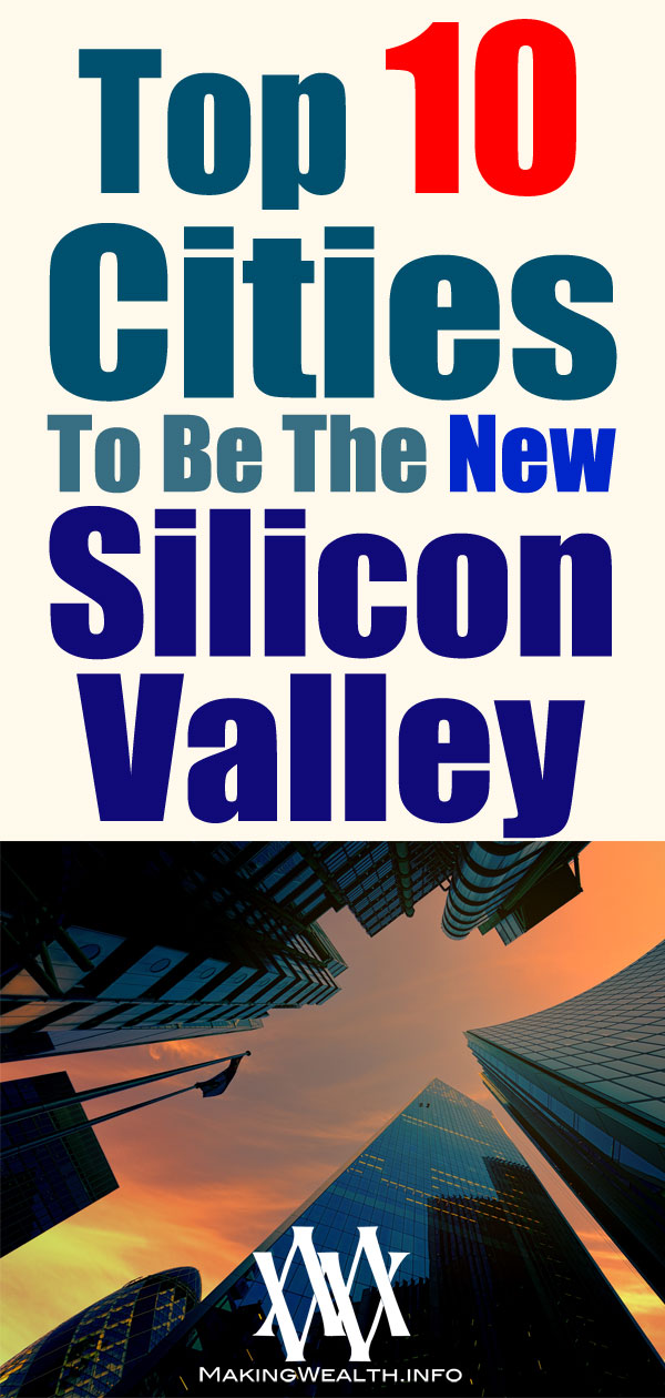Top 10 Cities To Be The New Silicon Valley