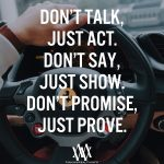 Don't Talk Just Act. Don't Say Just Show