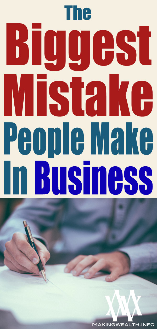 The Biggest Mistake People Make In Business