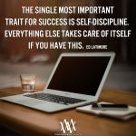 The Single Most Important Trait For Success Is Self-Discipline