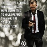 Your Life Will Only Change When