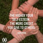 The Higher Your Self-Esteem The More Credit You Give To Others
