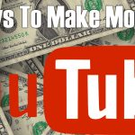 18 Awesome Ways To Make Money With Youtube – FREE Full-Length Tutorial!