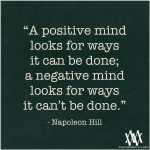 A Positive Mind Looks For Ways It Can Be Done