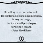 Be Willing To Be Uncomfortable