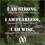 I AM STRONG, Because I've Been Weak