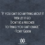 If You Can't Do Anything About It Then Let It Go
