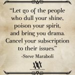 Let Go Of The People Who Dull Your Shine