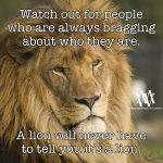 Watch Out For People Who Are Always Bragging About Who They Are