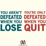 You Aren't Defeated When You Lose