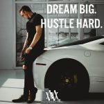 Dream Big Hustle Hard