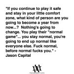If You Continue To Play It Safe