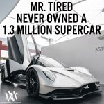 Mr. Tired Never Owned A 1.3 Million Supercar