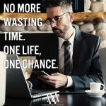 No More Wasting Time