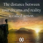 The Distance Between Your Dreams And Reality
