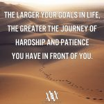 The Larger Your Goals In Life