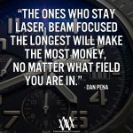 The Ones Who Stay Laser-Beam Focused